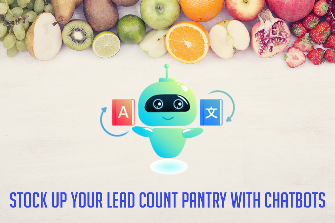 fill up your lead pantry with chatbots