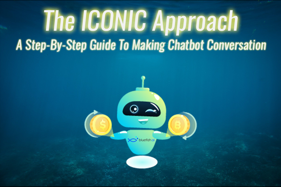 The ICONIC Approach - A Step-by-Step Guide to Making Chatbot Conversation